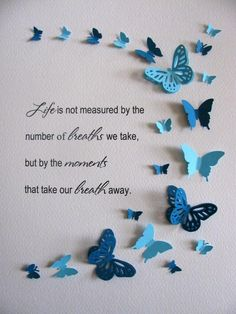 Life Not Measured By Breaths But Moments Butterfly Word Art / Teal, Robins Egg Blue or YOUR Colour Choices / Made to Order Butterfly Quotes, Butterfly Frame, Butterfly Crafts, Butterfly Outline, Diy And Crafts, Crafts For Kids, Paper Crafts, Best Positive Quotes, Meaningful Quotes