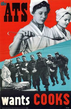 BRITISH WW II..ATS Wants Cooks £150.00 Original vintage poster: ATS Wants Cooks. The ATS (Auxiliary Territorial Service, 1938-1949) was the women's branch of the British Army during World War Two. The first women recruited to the Auxiliary Territorial Service (ATS) worked as cooks, clerks and storekeepers. As time went on the range of duties expanded and women served as office, mess and telephone orderlies, drivers, postal workers, ammunition inspectors and signal operators. By June 1945, 16