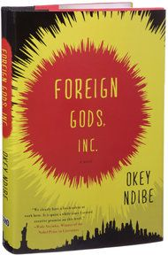 FOREIGN GODS, INC. by Okey Ndibe / The book watches Ike, a Nigerian-born cabby in New York City, lose his jaded American carapace once he goes home and gets reacquainted with the culture from which he came. Mr. Ndibe writes with a keen, witty awareness of the collision of cultures at work within Ike after he decided that he could casually shed his past, his spiritual beliefs and everything he once held dear. (Photo: Patricia Wall/The New York Times)