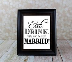 Eat Drink and Be Married  DIY Printable File by OurHobbyToYourHome