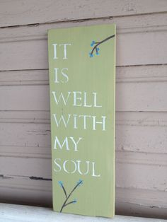 H A N D M A D E // It Is Well With My Soul wall decor A piece of wood, stencils and paint. I can do that!