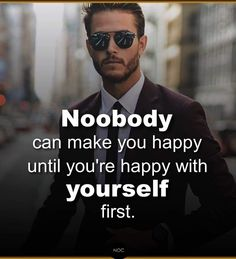 i am really happy when sam,you,jensen cas,misha mjohn are not here Nobody can make happy Wise Quotes, Attitude Quotes, Happy Quotes, Words Quotes, Great Quotes, Positive Quotes, Quotes To Live By, Motivational Quotes, Inspirational Quotes