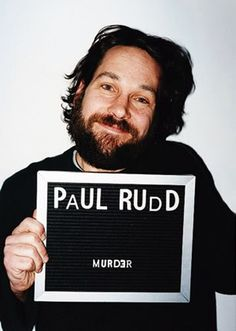 Paul Rudd (when asked to write what he is guilty of) • I actually want to be his off-spring because of this photo. XD
