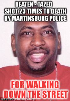 """Wayne Jones was walking down the street at 11:30pm on March 3, 2013. A cop started following him and asked several times """"Where are you going?"""" Wayne refused to be detained and asked the officer what he wanted. The cop never said he was under arrest nor did he accuse him of any crime. And yet, he demanded that Wayne put his hands on the car. After a chase, he was tazed, beat and shot 23 times by five cops. They claimed he stabbed one of them with a knife. No knife and no stab wounds were…"""