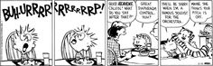 lol. Calvin describes my youngest in almost every strip..She even has a Hobbes. ( his name is Leo tho)