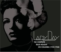 The Complete Billie Holiday on Columbia CD 2 Lyrics: A fine romance, with no kisses A fine romance, my friend this is We should be like a couple of hot tomat. Billie Holiday, Music Songs, My Music, Music Videos, Dope Music, Music Clips, Matilda, Easy To Love, My Love