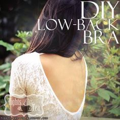 turn your favorite bra into a low-back bra (SUPER easy!) I so need this for some oh my v-back shirts.