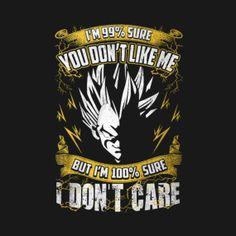 Super Saiyan - saiyan Shirt - vegeta - i'm 99% sure you don't like me but i'm 100% sure i don't care Dragon Ball Z Shirt, Dragon Ball Image, Z Wallpaper, Naruto Wallpaper, Dbz Vegeta, Vegeta Shirt, Baby Pokemon, Dbz Memes, Dbz Quotes