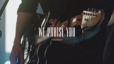We Praise You Lyrics – A Jesus Church