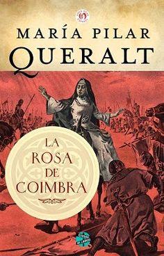 Palabras que hablan de historia | Blog de libros de historia: La rosa de Coimbra | María Pilar Queralt