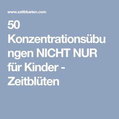 50 Konzentrationsübungen NICHT NUR für Kinder - Zeitblüten
