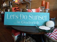 """""""Let's Do Sunset...in Goderich!"""" always a great idea. From Louise's Cottage & Home in downtown Goderich, Ontario."""