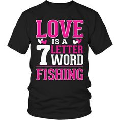 Limited Edition T-shirt Hoodie - Love Is a 7 Letter Word Fishing