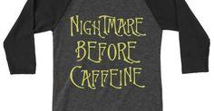 Nightmare Before Caffeine Raglan | Nightmare before, Products and Caffeine