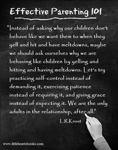 Practicing what we preach in parenting... L.R.Knost www.littleheartsbooks.com