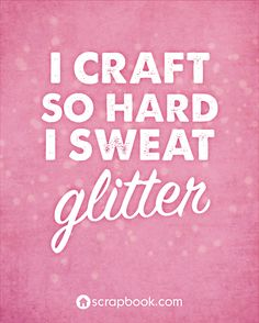 1000 Images About Crafty Sayings On Pinterest Craft