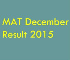 The MAT December Result 2015 will most likely be declared in the last week of December 2015. http://www.entrancecorner.com/bschool/mat-result/