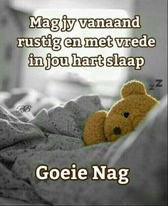 Good Night Blessings, Good Night Wishes, Good Night Sweet Dreams, Good Night Quotes, Good Night Image, Good Morning Good Night, Afrikaans Language, Evening Quotes, Evening Greetings
