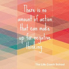 There is no amount of action that can make up for negative thinking. Inspiration Quotes, Motivation Inspiration, Brooke Castillo, The Life Coach School, Negative Thinking, More Words, Life Coaching, Daily Affirmations, Random Thoughts