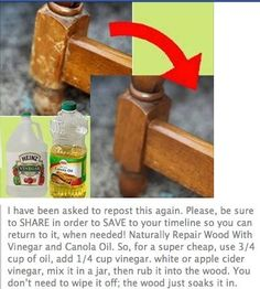 Repair wood with vinegar and canola oil.