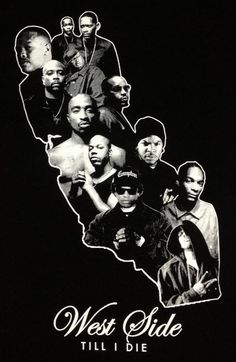 West Coast Rapping Legends (I have a favorite that is not on here) If you a…