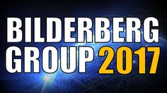 BILDERBERG GROUP 2017 - New World Order Leaders Meet to Plot Global Do...  Published on Jun 1, 2017  #NEWS on #NWO #PSYCHOPATHS  [7-9-2017]