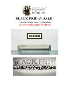 Black Friday Sale! Up to $65 off custom frames and $2.00 letter photos! Valid until Dec. 1, 2016 at midnight EST. #alphabetphotography #letterart #blackfriday #blackfridaydeals #savings #sale #deal #promotion Alphabet Photography, Letter Art, Word Art, Custom Framing, Black Friday, Promotion, Frames, Lettering, Photos