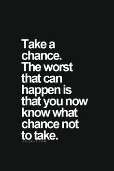 Don't be afraid to take a chance! #quote #positiveinspirations #motivation #successquotes https://ashleysmiling.shiftingretail.com/Page/Show