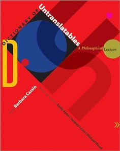 Dictionary of untranslatables : a philosophical lexicon / edited by Barbara Cassin ; translated by Steven Rendall ... [et al.] - Princenton : Princeton University Press, 2014