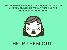 Do your friends know they can block ads on YouTube, Facebook and elsewhere? Help them out!! Adblock Plus, That Moment When, Ads, Facebook, Friends, Youtube, Amigos, Boyfriends, Youtubers