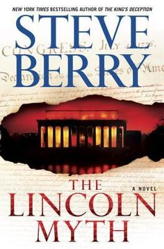 The Lincoln Myth by Steve Berry. http://search.illinoisheartland.org/search/title.aspx?ctx=263.1033.0.0.3&cn=3148152