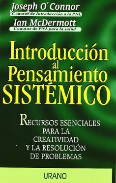 Seguir leyendo: Introduccion al Pensamiento Sistemico en http://liderazgopositivo.com/producto/introduccion-al-pensamiento-sistemico/