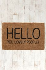 Lovely People Doormat - Urban Outfitters from Urban Outfitters. Shop more products from Urban Outfitters on Wanelo. Urban Outfitters, My Home Design, House Design, Decorative Accessories, Home Accessories, Up House, Cozy House, Reno, Home And Deco
