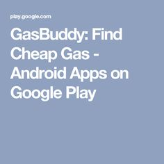 GasBuddy: Find Cheap Gas - Android Apps on Google Play