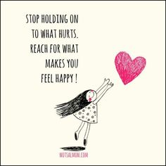 Happy Quotes :    QUOTATION – Image :    Quotes Of the day  – Description  Stop holding to what hurts. Reach for what makes you feel happy!  Sharing is Power  – Don't forget to share this quote !  - #Happiness https://hallofquotes.com/2017/09/08/happy-quotes-stop-holding-to-what-hurts-reach-for-what-makes-you-feel-happy/