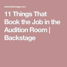11 Things That Book the Job in the Audition Room | Backstage