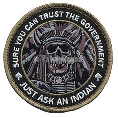 Patch Squad Men's Sure You can Trust The Government Indian Chief Skull Patch