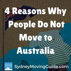 Moving to Australia Tips | Expat Life | Living Abroad | Moving Overseas |  4 Reasons Why Most People Do Not Move to Australia