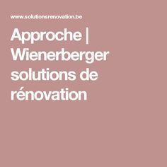 Approche | Wienerberger solutions de rénovation