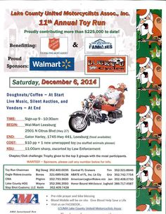Lake County TOY RUN ... one of the largest Don't miss it.  Sponsors / vendors call Wayne Ray  352-396-3593