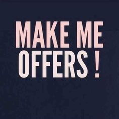 Make an offer on anything in my closet Go ahead and make an offer on anything in my closet! I've very open to them and would love nothing more than to work with you guys ! 😊 Other