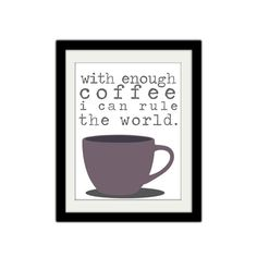With enough coffee I can rule the world. Silly by SamsSimpleDecor, $15.00