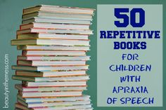 50 Repetitive Books for Children with Apraxia of Speech - Beauty in the Mess