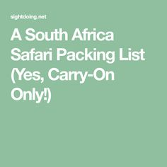 A South Africa Safari Packing List (Yes, Carry-On Only!)