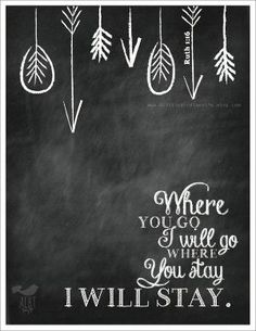 """Ruth 1:16 Print. """"Where you Go I'll Go"""". Chalkboard Christian Scripture Gifts. Love Wall Art. Digital Artwork. Modern Christian Bible Verse. on Etsy, $7.00 by taylor"""