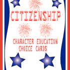 Citizenship is such an important aspect of Character Education for students to learn.  Included are 30 citizenship choice cards to help students le...