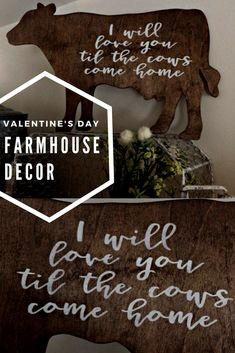 This cow sign is awesome, and it could stay up year round - not just Valentine's Day. | I will love you til the cows come home.  #ad #cow #tilthecowscomehome #ValentineCow #ValentinesDay #farmhousedecor