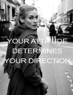 .Your attitude determines your direction.