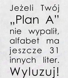 Jeżeli ten 31 też nie wypali - wyluzuj, powroc do planu A Sad Quotes, Words Quotes, Wise Words, Motivational Quotes, Life Quotes, Inspirational Quotes, Foto Art, True Feelings, Haha