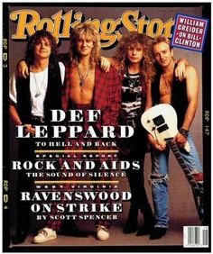 "Def Leppard (30 year fan in 2013!). I saw this magazine cover only after it was no longer on newstands. I liked the picture so much that i *ahem* stole it (and the article inside!) off the copy that was in the library... :"") I'd steal it again too, because it's still a great photo. :O)"